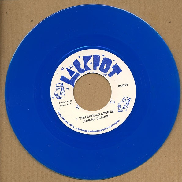 Johnny Clarke : If You Should Lose Me | Single / 7inch / 45T  |  Oldies / Classics