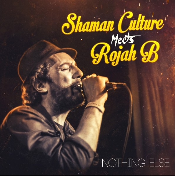 Shaman Culture Meets Rojah B : Nothing Else