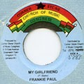 Frankie Paul : My Girlfriend   Single / 7inch / 45T     Oldies / Classics