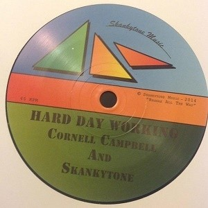 Cornell Campbell And Skankytone : Hard Day Working | Single / 7inch / 45T  |  UK