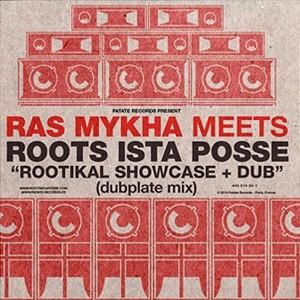 Ras Mykha Meets Roots Ista Posse : Rootikal Showcase + Dub | CD  |  UK