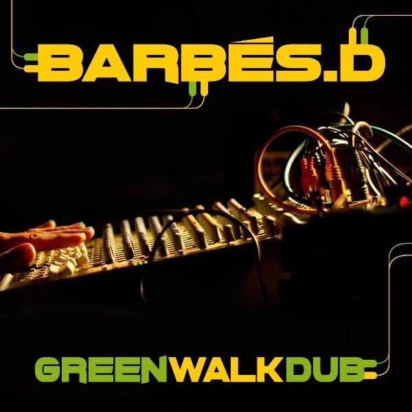 Barbes D : Green Walk Dub | LP / 33T  |  UK