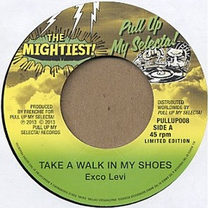 Exco Levi : Take A Walk In My Shoes   Single / 7inch / 45T     Dancehall / Nu-roots