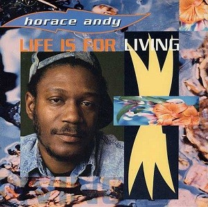 Horace Andy : Life Is For Living | LP / 33T  |  UK