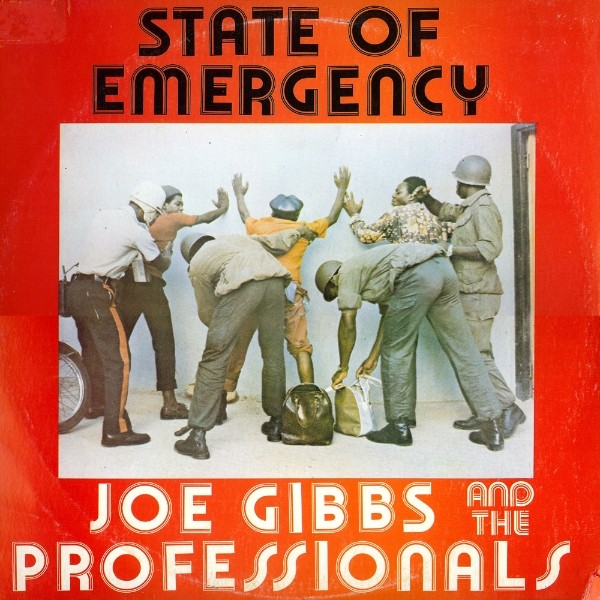 Joe Gibbs And The Professionals : State Of Emergency