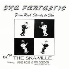 The Ska-ville Feat Mikr Rose & Vin Gordon : Ska Fantastic | LP / 33T  |  Oldies / Classics