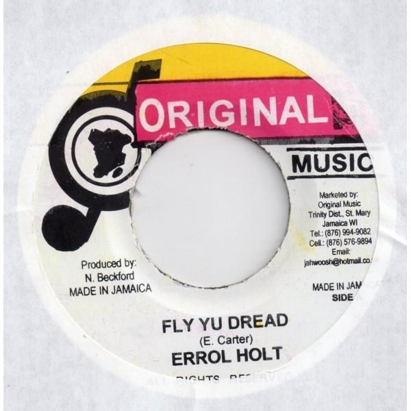 Errol Holt : Fly Yu Dread | Single / 7inch / 45T  |  Oldies / Classics