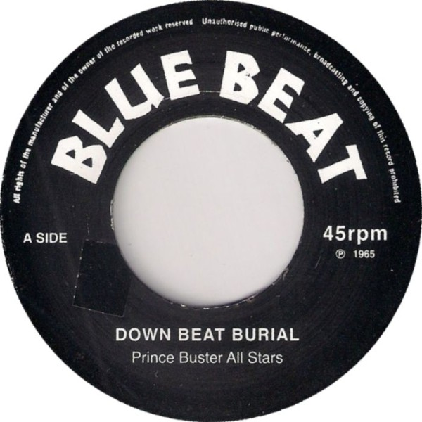 Prince Buster All Stars : Down Beat Burial | Single / 7inch / 45T  |  Oldies / Classics
