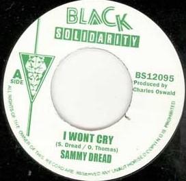 Sammy Dread : I Wont Cry   Single / 7inch / 45T     Oldies / Classics