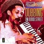 Augustus Pablo : Dubbing On Bond Street