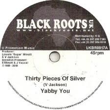 Yabby You : Thirty Pieces Of Silver   Single / 7inch / 45T     Dancehall / Nu-roots