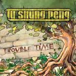 Tu Shung Peng : Trouble Time   CD     FR