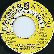 John Wayne & Dawn Penn : Original Ruff Sound | Single / 7inch / 45T  |  Dancehall / Nu-roots