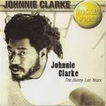 Johnny Clarke : The Bunny Lee Years | CD  |  Oldies / Classics