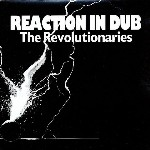 The Revolutionaires : Reaction In Dub   LP / 33T     Oldies / Classics