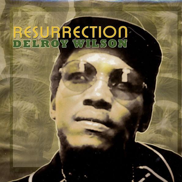 Delroy Wilson : Resurrection | LP / 33T  |  Dancehall / Nu-roots