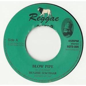Hughie Izachaar : Blow Pipe   Single / 7inch / 45T     UK