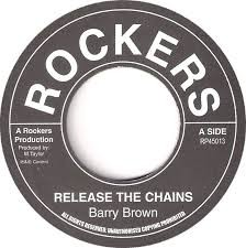 Barry Brown : Release The Chains | Single / 7inch / 45T  |  Oldies / Classics