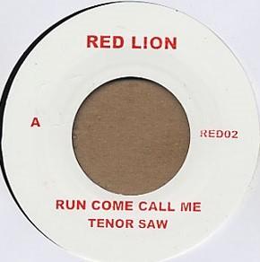 Tenor Saw : Run Come Call Me | Single / 7inch / 45T  |  Oldies / Classics