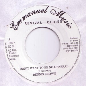 Dennis Brown : Don't Want To Be No General | Single / 7inch / 45T  |  Oldies / Classics