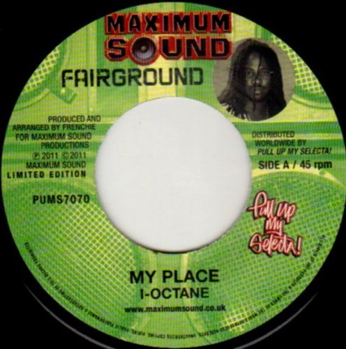 I-octane : My Place   Single / 7inch / 45T     Dancehall / Nu-roots
