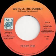 Teddy Irie : We Rule The Border | Single / 7inch / 45T  |  Oldies / Classics