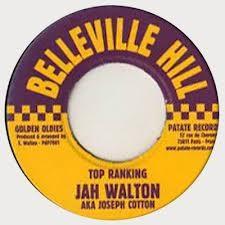Jah Walton Aka Joseph Cotton : Top Ranking | Single / 7inch / 45T  |  Oldies / Classics