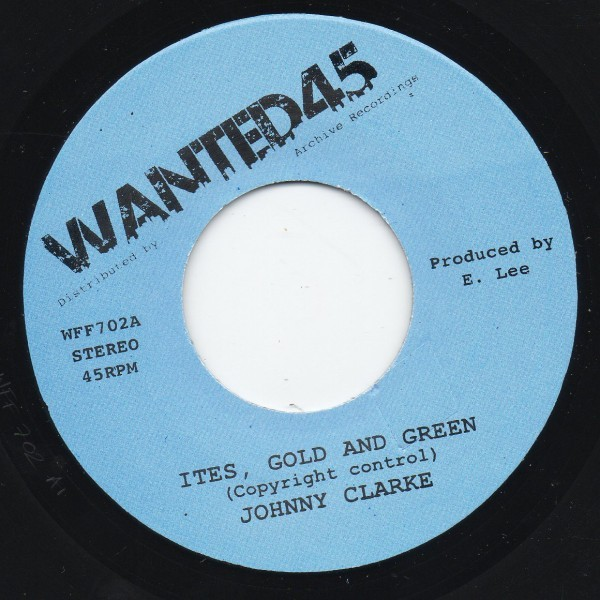 Johnny Clarke : Ites , Gold And Green | Single / 7inch / 45T  |  Oldies / Classics