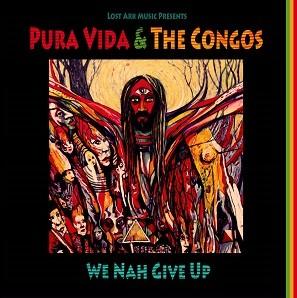 Pura Vida  & The Congos : We Nah Give Up | LP / 33T  |  Dancehall / Nu-roots