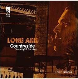Lone Ark Ft. Roberto Sanchez : Countryside | CD  |  UK