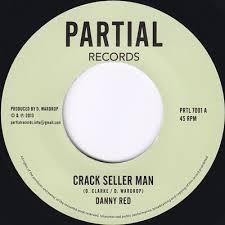 Danny Red : Crack Seller Man | Single / 7inch / 45T  |  UK