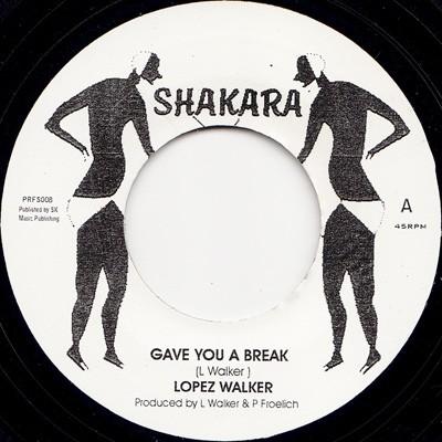Lopez Walker : Gave You A Break | Single / 7inch / 45T  |  Dancehall / Nu-roots