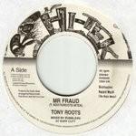 Tony Roots : Mr Fraud | Single / 7inch / 45T  |  UK
