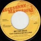 Tony Curtis & Mr. Williamz : Better Medz | Single / 7inch / 45T  |  Dancehall / Nu-roots