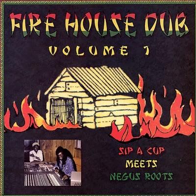 Sip A Cup Meets Negus Roots : Fire House Dub | LP / 33T  |  Dub