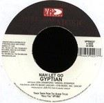 Gyptian : Nah Let Go   Single / 7inch / 45T     Dancehall / Nu-roots