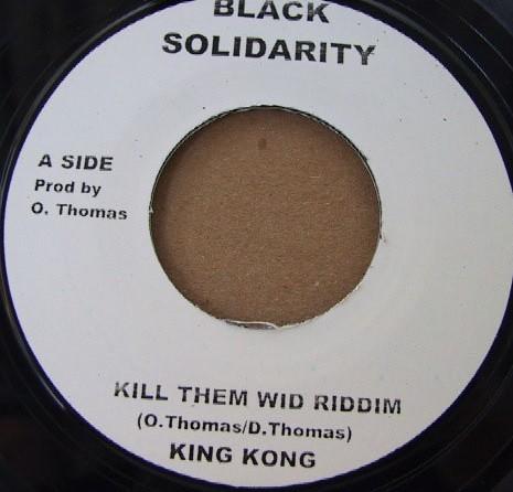 King Kong : Kill Dem Wid Riddim   Single / 7inch / 45T     Oldies / Classics