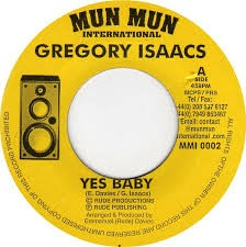 Gregory Isaacs : Yes Baby | Single / 7inch / 45T  |  Dancehall / Nu-roots