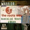 Ranking Joe & Trinity & U Brown : 3 The Roots Way | CD  |  UK
