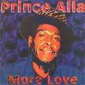 Prince Alla : More Love | CD  |  UK
