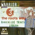 Jah Warrior Presents : The Roots Way : Ranking Joe, Trinity, U Brown | LP / 33T  |  UK