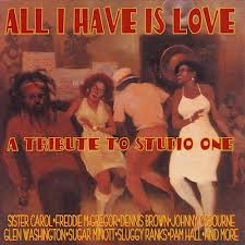 Various : All I Have Is Love A Tribute To Studio One | LP / 33T  |  Dancehall / Nu-roots