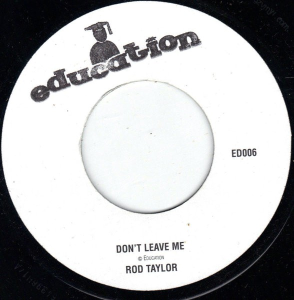 Rod Taylor : Don't Leave Me | Single / 7inch / 45T  |  Dancehall / Nu-roots