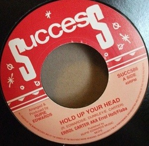 Errol Carter Aka Errol Flabba Holt : Hold Up Your Head   Single / 7inch / 45T     Oldies / Classics