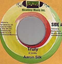 Aaron Silk : Truly   Single / 7inch / 45T     Dancehall / Nu-roots