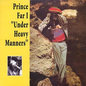 Prince Far I : Under Heavy Manners | LP / 33T  |  Collectors