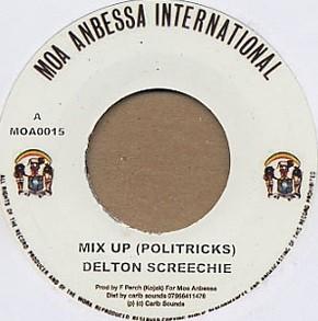 Delton Screechie : Mix Up ( Politricks ) | Single / 7inch / 45T  |  Oldies / Classics