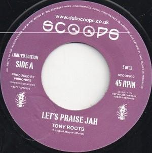 Tony Roots : Let's Praise Jah | Single / 7inch / 45T  |  UK