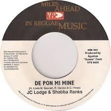 Jc Lodge And Shabba Ranks : De Pon Mi Mine   Single / 7inch / 45T     Dancehall / Nu-roots