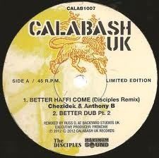 Chezidek, Anthony B : Better Haffi Come ( Disciples Remix ) | Maxi / 10inch / 12inch  |  UK